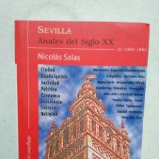 Libros: SEVILLA ANALES DEL SIGLO XX, NICOLÁS SALAS ( TOMO I - 1900- 1950 ). Lote 294845313