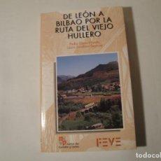 Libros: DE LEÓN A BILBAO POR LA RUTA DEL VIEJO HULLERO.EDITA FEVE. AÑO 1993. NUEVO.. Lote 296726798