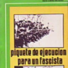 Libros: PIQUETE DE EJECUCIÓN PARA UN FASCISTA POR EDDA CIANO LIBRO NUEVO GASTOS DE ENVIO GRATIS. Lote 14150932