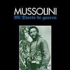 Libros: BENITO MUSSOLINI MI DIARIO DE GUERRA (1915-1917)» GASTOS DE ENVIO GRATIS FASCISMO. Lote 6931107