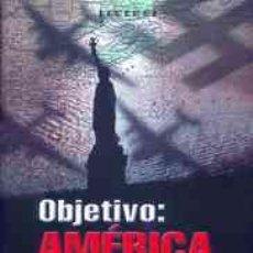 Libros: OBJETIVO: AMÉRICA. LOS PLANES SECRETOS ALEMANES PARA BOMBARDEAR LOS USA GASTOS DE ENVIO GRATIS. Lote 8561501