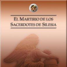 Livres: EL MARTIRIO DE LOS SACERDOTES DE SILESIA GASTOS DE ENVIO GRATIS. Lote 50168250