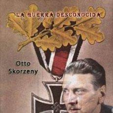 Libros: LA GUERRA DESCONOCIDA POR OTTO SKORZENY GASTOS DE ENVIO GRATIS WAFFEN SS. Lote 39101850