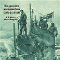 Libros: LA GUERRA SUBMARINA ALEMANA 1914-1918 POR R. H. GIBSON PRIMERA GUERRA MUNDIAL GASTOS DE ENVIO GRATIS. Lote 50683024