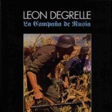 Libros: LA CAMPAÑA DE RUSIA LÉON DEGRELLE GASTOS DE ENVIO GRATIS WAFFEN SS. Lote 108853899