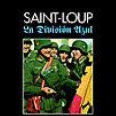 Libros: LA DIVISION AZUL SAINT LOUP GASTOS DE ENVIO GRATIS. Lote 36801117