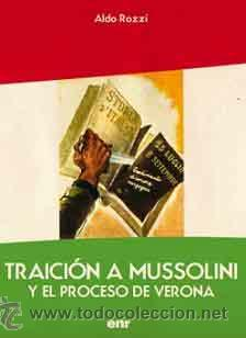 TRAICIÓN A MUSSOLINI Y EL PROCESO DE VERONA ALDO ROSSI GASTOS DE ENVIO GRATIS (Neue Bücher - Geschichte - Moderne Geschichte)