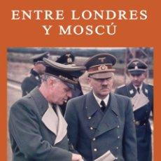 Libros: ENTRE LONDRES Y MOSCU MEMORIAS DE JOACHIM VON RIBBENTROP GASTOS DE ENVIO GRATIS. Lote 189546037