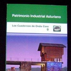 Libros: PATRIMONIO INDUSTRIAL ASTURIANO. Nº 9. CUADERNOS DE ONDA CERO.. Lote 126467842