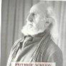 Libros: FRITHJOF SCHUON (1907-1998): NOTAS BIOGRÁFICAS, ESTUDIOS, HOMENAJES GASTOS DE ENVIO GRATIS. Lote 41561924