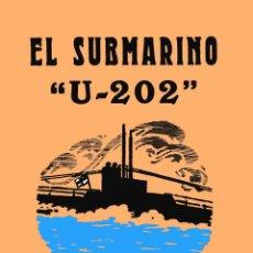 Livres: EL SUBMARINO U-202 DIARIO DE LA GUERRA GASTOS DE ENVIO GRATIS SUBMARINOS PRIMERA GUERRA MUNDIAL. Lote 50683029