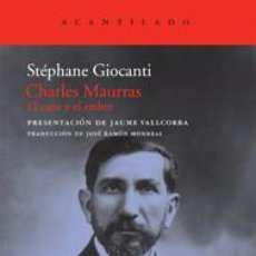Libros: CHARLES MAURRAS EL CAOS Y EL ORDEN STÉPHANE GIOCANTI GASTOS DE ENVIO GRATIS ACANTILADO. Lote 206334252
