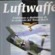 Libros: LUFTWAFFE EMBLEMAS Y DISTINTIVOS DE LA AVIACION DEL III REICH GASTOS DE ENVIO GRATIS. Lote 44997047
