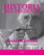 HISTORIA DEL PRESENTE 23.VOLVER A ESPAÑA - GIULIA QUAGGIO (Libros Nuevos - Historia - Historia Moderna)