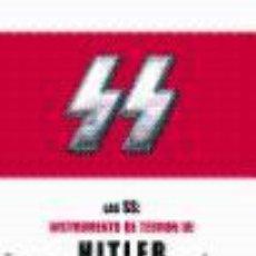 Libros: LAS SS: INSTRUMENTO DE TERROR DE HITLER WILLIAMSON, GORDON GASTOS DE ENVIO GRATIS. Lote 45304326