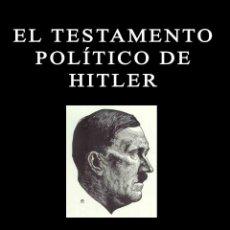 Libros: EL TESTAMENTO POLITICO DE HITLER GASTOS DE ENVIO GRATIS ADOLF ADOLFO. Lote 273909378