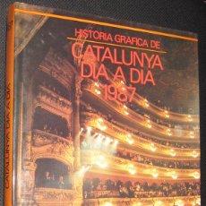 Libros: HISTORIA GRAFICA DE CATALUNYA DIA A DIA 1987 - GRAN TAMAÑO Y MUY ILUSTRADO - EN CATALAN *. Lote 47929920