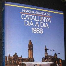 Libros: HISTORIA GRAFICA DE CATALUNYA DIA A DIA 1988 - GRAN TAMAÑO Y MUY ILUSTRADO - EN CATALAN *. Lote 47929984