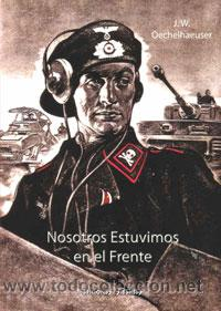 NOSOTROS ESTUVIMOS EN EL FRENTE POR J. W. OECHELHAUSER GASTOS DE ENVIO GRATIS DIVISION PANZER (Libros Nuevos - Historia - Historia Moderna)