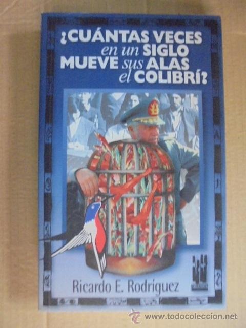 ¿CUANTAS VECES EN UN SIGLO MUEVE SUS ALAS EL COLIBRI ? - PINOCHET ALLENDE CHILE - TXALAPARTA (Libros Nuevos - Historia - Historia Moderna)