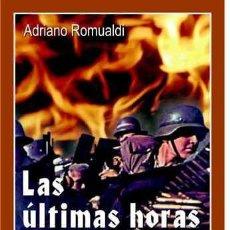 Libros: LAS ULTIMAS HORAS DE EUROPA ADRIANO ROMUALDI GASTOS DE ENVIO GRATIS. Lote 112679363