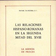Libros: LAS RELACIONES HISPANO - ROMANAS EN LA SEGUNDA MITAD DEL SIGLO XVIII: LA AGENCIA DE PRECES.. Lote 26518088