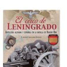 Libros: EL CERCO DE LENINGRADO CARLOS CABALLERO JURADO DIVISION AZUL GASTOS DE ENVIO GRATIS. Lote 51767613