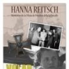 Libros: VOLAR FUE MI VIDA HANNA REITSCH PILOTO DE PRUEBAS DE LA LUFTWAFFE GASTOS DE ENVIO GRATIS. Lote 97544626