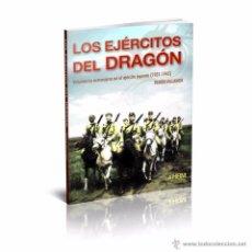 Libros: HRM EDICIONES - LOS EJÉRCITOS DEL DRAGÓN VOLUNTARIOS EXTRANJEROS EN EL EJÉRCITO JAPONÉS (1931-1945). Lote 54706263