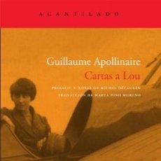 Libros: CARTAS A LOU GUILLAUME APOLLINAIRE ACANTILADO GASTOS DE ENVIO GRATIS. Lote 55135099