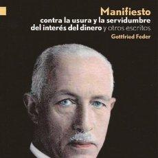 Libros: MANIFIESTO CONTRA LA USURA Y LA SERVIDUMBRE DEL INTERÉS DEL DINERO GOTTFRIED FEDER. Lote 254617390