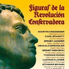 Libros: FIGURAS DE LA REVOLUCIÓN CONSERVADORA, DE G. LOCCHI, A. MOHLER, A. DE BENOIST ET ALII. FIDES 1ª EDIC. Lote 56584053