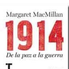Libros: 1914 DE LA PAZ A LA GUERRA MARGARET MACMILLAN GASTOS DE ENVIO GRATIS PRIMERA GUERRA MUNDIAL. Lote 91326869
