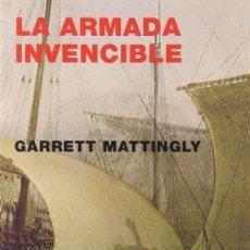 Libros: LA ARMADA INVENCIBLE POR MATTINGLY GARRETT GASTOS DE ENVIO GRATIS. Lote 6163602