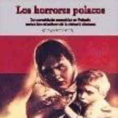 Libros: LOS HORRORES POLACOS COMETIDOS EN POLONIA COMETIDOS CONTRA LOS MIEMBROS DE LA MINORIA ALEMANA VICTIM. Lote 109233999