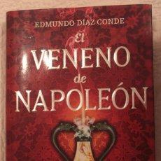 Libros: EL VENENO DE NAPOLEÓN - EDMUNDO DÍAZ CONDE -. Lote 61497111