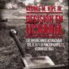 Libros: DECISIÓN EN UCRANIA LAS OPERACIONES ACORAZADAS DEL II SS Y III PANZERKORPS VERANO DE 1943 WAFFEN SS. Lote 63741631
