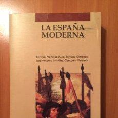 Libros: LA ESPAÑA MODERNA. 1992. ISTMO. ENRIQUE MARTÍNEZ, ENRIQUE GIMÉNEZ, JOSÉ ARMILLAS, CONSUELO MAQUEDA. Lote 87286727