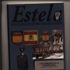 Libros: ESTELA MONOGRAFIAS DE HISTORIA MILITAR DE ESPAÑA LOS CAÑONES DE LA DIVISION AZUL VOLUMEN II. Lote 195161738