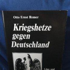 Libros: KRIEGSHETZE GEGEN DEUTSCHLAND OTTO ERNST REMER. Lote 90748810