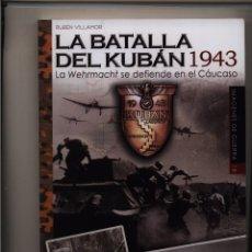 Bücher - LA BATALLA DEL KUBAN 1943 Villamayor, Rubén Almena GASTOS DE ENVIO GRATIS - 90797895