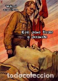 CON PASO FIRME Y PAUSADO RECUERDOS Y SEMBLANZAS DE LA S.A. WILFRED VON OVEN GASTOS DE ENVIO GRATIS (Libros Nuevos - Historia - Historia Moderna)
