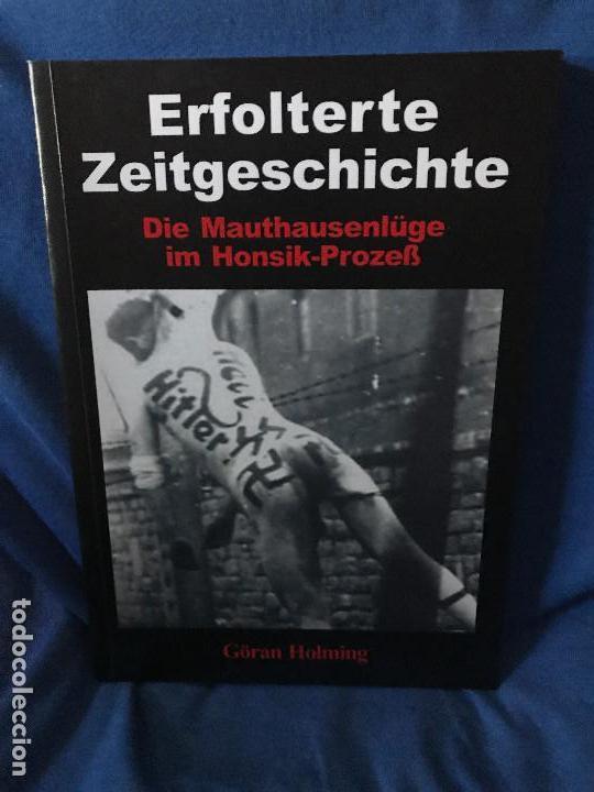 ERFOLTERTE ZEITGESCHICHTE GERD HONSIK (Libros Nuevos - Historia - Historia Moderna)