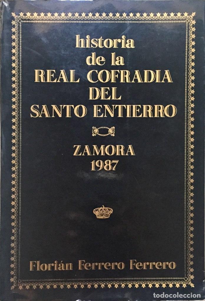 ZAMORA SEMANA SANTA. HISTORIA REAL COFRADÍA DEL SANTO ENTIERRO 1987 (Libros Nuevos - Historia - Historia Moderna)