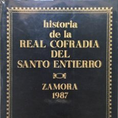 Libros: ZAMORA. HISTORIA REAL COFRADÍA DEL SANTO ENTIERRO 1987. Lote 94826371