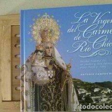 Libros: LIBRO LA VIRGEN DEL CARMEN DE RIO CHICO BERJA ALMERIA 167 PAGINAS. Lote 95351659
