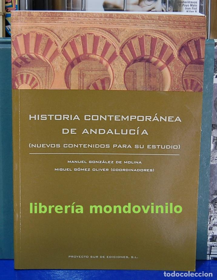 HISTORIA CONTEMPORÁNEA DE ANDALUCIA. M. GONZÁLEZ DE MOLINA / MIGUEL GÓMEZ OLIVER (Libros Nuevos - Historia - Historia Moderna)