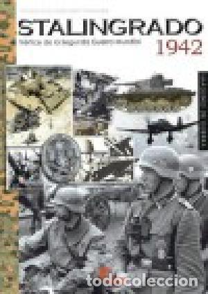 STALINGRADO 1942, VÉRTICE DE LA SEGUNDA GUERRA MUNDIAL GASTOS DE ENVIO GRATIS (Libros Nuevos - Historia - Historia Moderna)