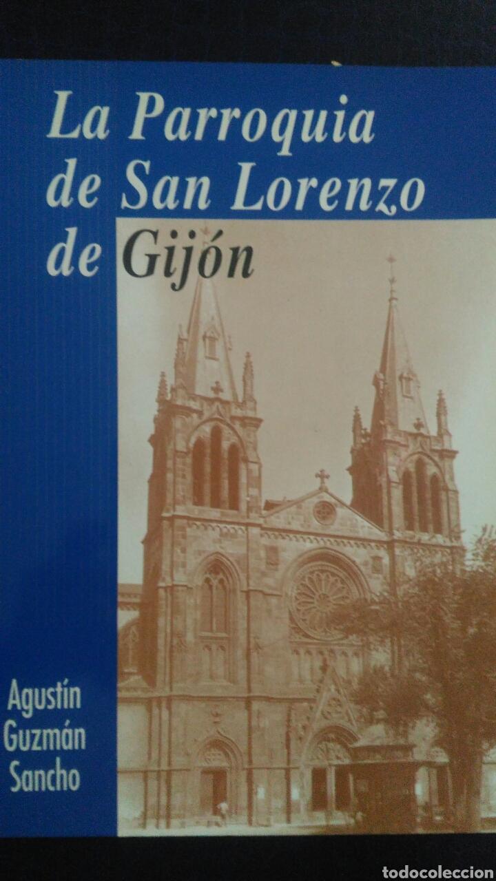 PARROQUIA DE SAN LORENZO DE GIJÓN, LA. AGUSTÍN GUZMÁN SANCHO. AÑO 1996. RÚSTICA SATINADO. PÁGINAS 24 (Libros Nuevos - Historia - Historia Moderna)