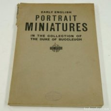 Libros: EARLY ENGLISH PORTRAIT MINIATURES, 1937, H.A.KENNEDY. 20,5X29CM. Lote 99635723